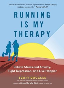Running Is My Therapy: Relieve Stress and Anxiety, Fight Depress