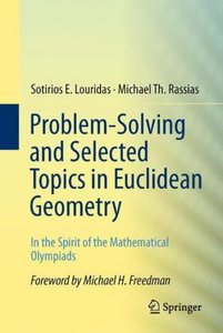 Problem-Solving and Selected Topics in Euclidean Geometry