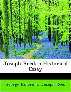 Joseph Reed; a Historical Essay