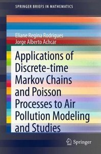Applications of Discrete-time Markov Chains and Poisson Processe