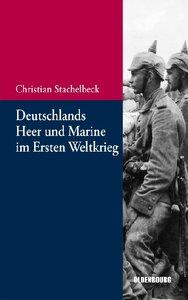 Deutschlands Heer und Marine im Ersten Weltkrieg