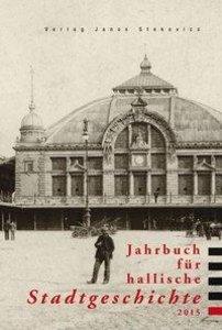 Jahrbuch für hallische Stadtgeschichte 2015