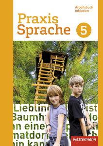 Praxis Sprache 5. Arbeitsbuch. Individuelle Förderung - Inklusio
