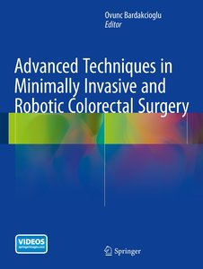Advanced Techniques in Minimally Invasive and Robotic Colorectal