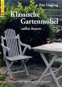 Klassische Gartenmöbel selbst bauen