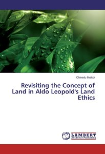 Revisiting the Concept of Land in Aldo Leopold\'s Land Ethics