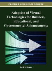 Adoption of Virtual Technologies for Business, Educational, and