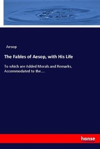 The Fables of Aesop, with His Life