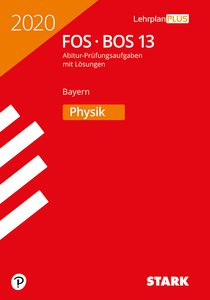 STARK Abiturprüfung FOS/BOS Bayern 2020 - Physik 13. Klasse