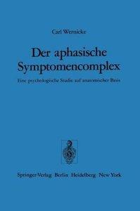 Der aphasische Symptomencomplex
