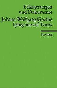 Iphigenie auf Tauris. Erläuterungen und Dokumente