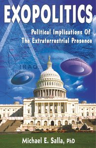 Exopolitics: Political Implication of the Extraterrestrial Prese