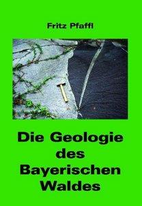 Die Geologie des Bayerischen Waldes