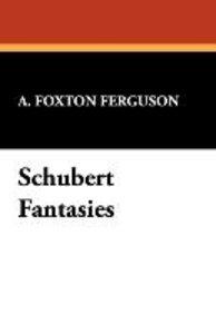 Schubert Fantasies