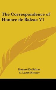 The Correspondence Of Honore De Balzac V1