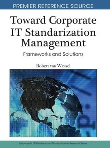 Toward Corporate IT Standardization Management: Frameworks and S