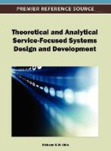 Theoretical and Analytical Service-Focused Systems Design and De