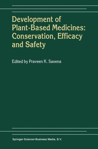 Development of Plant-Based Medicines: Conservation, Efficacy and