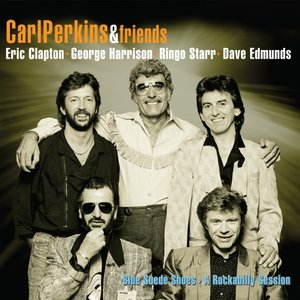 Carl Perkins & Friends - Blue Suede Shoes - A Rockabilly Session