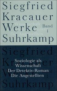 Soziologie als Wissenschaft / Der Detektiv-Roman / Die Angestell