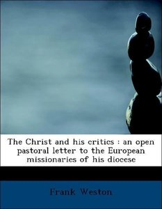 The Christ and his critics : an open pastoral letter to the Euro