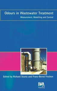 Odours in Wastewater Treatment: Measurement, Modelling and Contr