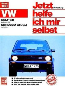 Jetzt helfe ich mir selbst. VW Golf GTI bis Oktober '83. VW Scir