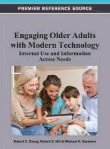 Engaging Older Adults with Modern Technology: Internet Use and I