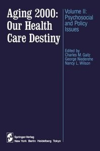 Aging 2000: Our Health Care Destiny