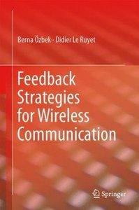 Feedback Strategies for Wireless Communication