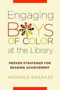 Engaging Boys of Color at the Library: Proven Strategies for Rea