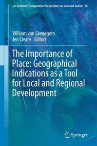 The Importance of Place: Geographical Indications as a Tool for