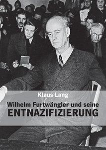 Wilhelm Furtwängler und seine Entnazifizierung