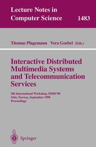 Interactive Distributed Multimedia Systems and Telecommunication