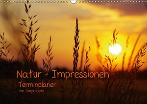 Natur - Impressionen Terminkalender von Tanja Riedel (Wandkalend