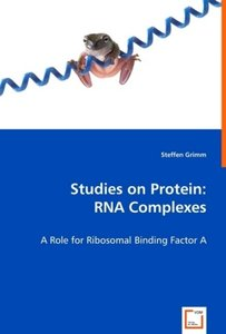 Studies on Protein: RNA Complexes