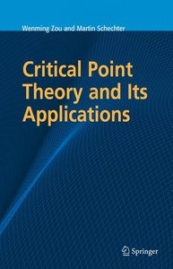 Critical Point Theory and Its Applications