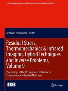 Residual Stress, Thermomechanics & Infrared Imaging, Hybrid Tech