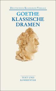 Klassische Dramen: Iphigenie auf Tauris / Egmont / Torquato Tass