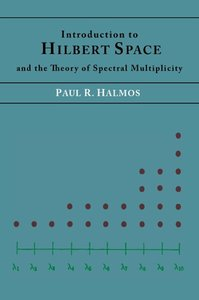 Introduction to Hilbert Space and the Theory of Spectral Multipl