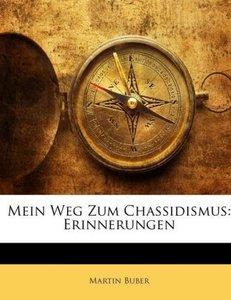 Mein Weg Zum Chassidismus: Erinnerungen