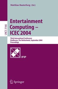 Entertainment Computing - ICEC 2004