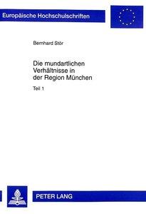 Die mundartlichen Verhältnisse in der Region München