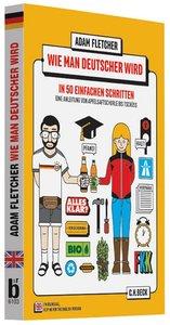 Wie man Deutscher wird in 50 einfachen Schritten / How to be Ger