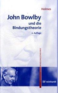 John Bowlby und die Bindungstheorie