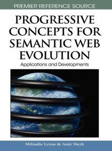 Progressive Concepts for Semantic Web Evolution: Applications an