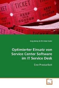 Optimierter Einsatz von Service Center Software im ITService Des