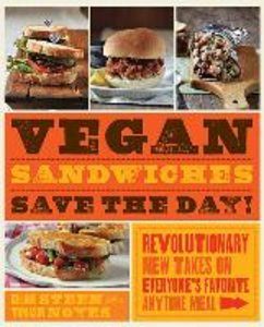 Vegan Sandwiches Save the Day
