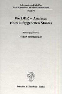 Die DDR - Analysen eines aufgegebenen Staates.