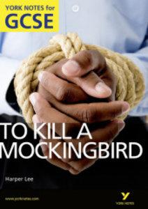 To Kill a Mockingbird: York Notes for GCSE 2010